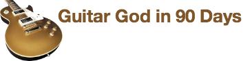 Guitar God in 90 Days